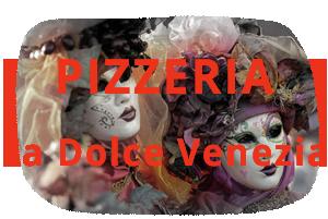 Pizzeria La dolce Venezia